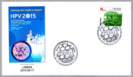 30 Congreso Intern. Sobre El VIRUS DEL PAPILOMA - HPV 2015 - PAPILLOMA VIRUS Conference. Lisboa, Portugal, 2015 - Disease