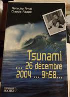 TSUNAMI ... 26 Décembre 2004...9h58, Par Natacha Amal & Claude Rappe (2005) NEUF. - Geschiedenis