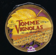 étiquette Fromage Tomme Vignolas 45%mg 500g Née En Beaujolais Bourdin Grigny Rhone 69 - Cheese