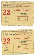 1963 BORDEAUX - GRAND THEATRE MARIE STUART - 2 TICKETS D ENTREE - Tickets - Vouchers
