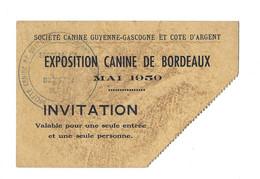 1950 BORDEAUX - EXPOSITION CANINE - SOCIETE GUYENNE GASCOGNE COTE D ARGENT - TICKET INVITATION - Tickets - Vouchers
