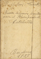 1833. NUEVA DIRECCION DE CARTAS PARA EL PRINCIPADO DE CATALUNYA. Vicente Ballesteros. Barcelona, 1833. - Zonder Classificatie