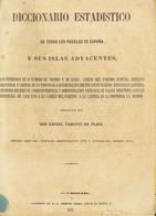 1852. DICCIONARIO ESTADISTICO DE TODOS LOS PUEBLOS DE ESPAÑA Y SUS ISLAS ADYACENTES (con Información De Enorme Importanc - Zonder Classificatie