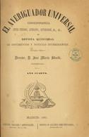 1882. EL AVERIGUADOR UNIVERSAL CORRESPONDENCIA ENTRE CURIOSOS, LITERATOS, ANTICUARIOS. Una De Las Primeras Revistas Espa - Unclassified