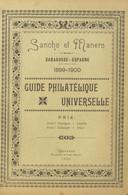 1899. GUIDE PHILATELIQUE UNIVERSELLE. Sancho Et Manero. Saragosse-Espagne 1899-1900. Zaragoza, 1899. (rarísimo Y Volumen - Zonder Classificatie