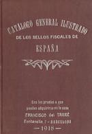 1918. CATALOGO GENERAL ILUSTRADO DE LOS SELLOS FISCALES DE ESPAÑA. Francisco Carreras Y Candí. Barcelona, 1918. (rarísim - Zonder Classificatie
