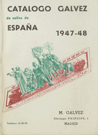 1947. CATALOGO GALVEZ DE SELLOS DE ESPAÑA, 1947-1948. Manuel Gálvez. Madrid, 1947. (rarísimo Y Excelente Estado De Conse - Unclassified