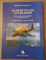 (1943 LUCHTOORLOG) Naar De Vallei Van De Dood. Bommenwerpers Boven België. - Guerra 1939-45