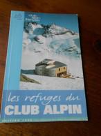 Petit Livret Les Refuges Du Club Alpin 110 Pages Neuf TBE Edition 1998 TBE Nombreuses Photos - Folletos Turísticos