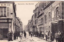 08 - Ardennes -  CHARLEVILLE Rue Bourbon - Charleville
