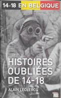14-18 En Belgique. Histoires Oubliées De 14-18 - Guerra 1914-18