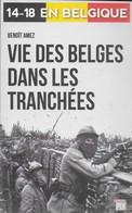 14-18 En Belgique. Vie Des Belges Dans Les Tranchées - Guerra 1914-18