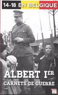 14-18 En Belgique. Albert Ier. Carnet De Guerre. - Guerra 1914-18