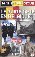 14-18 En Belgique. Le Guide 14-18 En Belgique. - Guerra 1914-18