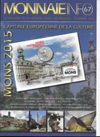 Le Magazine De La Monnaie Royale De Belgique  Nos 67 Novembre 2015  (mons) - French