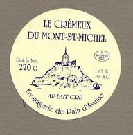 ETIQUETTE De FROMAGE.. Le CREMEUX Du MONT ST MICHEL.. Fromagerie De PAIN D'AVAINE ( Manche 50) - Formaggio