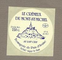 ETIQUETTE De FROMAGE.. Le CREMEUX Du MONT ST MICHEL.. Fromagerie De PAIN D'AVAINE à ISIGNY Le BUAT ( Manche 50) - Formaggio