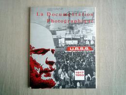 La Documentation Photographique U.R.S.S 1917-1953 Octobre-Novembre 1971. - History