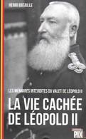 La Vie Cachée De Léopold II. Les Mémoires Interdites Du Valet De Léopold II - History