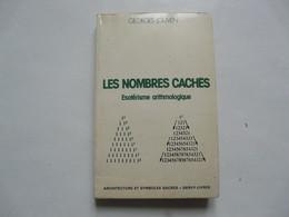 LES NOMBRES CACHES - Esotérisme Arithmologique - Georges JOUVEN - Geheimleer