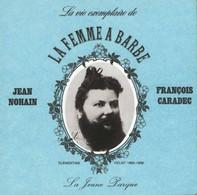 LA VIE EXEMPLAIRE DE LA FEMME à BARBE - Par Jean NOHAIN - 8O PAGES DONT NOMBREUSES ILLUSTRATIONS  - RARE. - Thaon Les Vosges