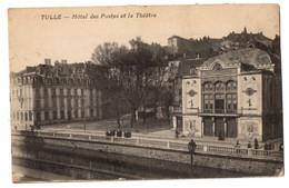 CPA 19 - TULLE (Corrèze) - Hôtel Des Postes Et Le Théâtre - Tulle