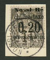 NOSSI-BE : TAXE N°1 Obl. Sur Fragment. Cote 400€. Tirage 300 Ex. Signé SCHELLER. Superbe. - Non Classés