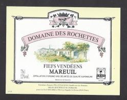 Etiquette De Vin Fiefs Vendéens   - Mareuil  -  Domaine Des Rochettes  -  F. Pelletier à Chaillé Sous Les Ormeaux (85) - Sin Clasificación