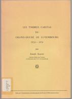 Les Timbres Caritas Du Grand-Duché De LUXEMBOURG 1924-1974, Kayser - Cinderellas