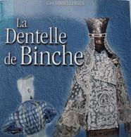 Livre La Dentelle De BINCHE Artisanat Dentellières - Bélgica