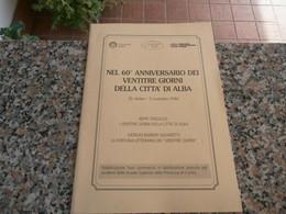Nel 60 Anniversario Dei 23 Giorni Della Città Di Alba - Storia