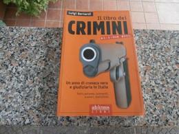 Il Libro Dei Crimini Edizione 2000 - Luigi Bernardi - Storia