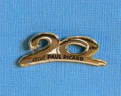 1 PIN'S //  ** CIRCUIT PAUL RICARD / 20 ème ANNIVERSAIRE ** . (Arthus Bertrand Paris) - F1