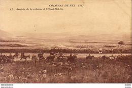 MAROC  FEZ  Colonne De Fez- Arrivée De La Colonne à L' Oued- Mikkés  ..... - Sonstige