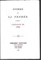 """T.Beau Livre De 168 Pages """" Guerre De La VENDEE , Campagne De 1793 """" - CHOLET, BEAUPREAU,NANTES,St FLORENT - Pays De Loire"""
