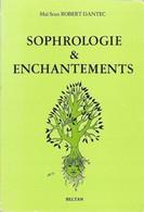 SOPHROLOGIE & ENCHANTEMENTS - Maï-Sous ROBERT-DANTEC - Ed. BELTAN 1987 - 172 Pages - Psychology/Philosophy