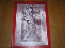 DE LA MEUSE A L ARDENNE N° 15 Godinne Frahan Eglise Hastière Abbaye Waulsort Bertrix Lenzen Hierges Awenne Ambly Croix - Bélgica