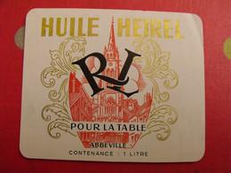 Publicité étiquette Huile Heirel RL Pour La Table. Abbeville. Vers 1950 - Werbung