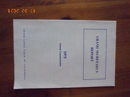 Grand Secretary's Report: 1975 Annual Communication. Grand Lodge F.&A.M. Of California [FREEMASONS, MASONIC LODGE] - 1950-Now