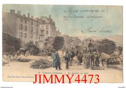 CPA - CLERMONT-FERRAND En 1904 - Le Marché Au Bois ( Bien Animé ) 63 Puy De Dôme - N° 28 - Edit. Garel Ainé, Bazar - Clermont Ferrand