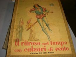 """LIBRO"""" A RITROSO NEL TEMPO CON CALZARI DI VENTO  """" EDITRICE PICCOLI 1960 -ILLUSTRAZIONI MARINO - Teenagers & Kids"""