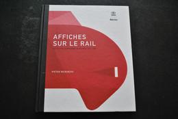 NEIRINCKX Affiches Sur Le Rail Les Affiches Ferroviaires En Belgique 1833 1985 Chemin De Fer SNCB Gare Régionalisme - Belgique