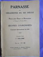 1911 Parnasse Des Organistes Du XXèS Pièces Pour Orgue Ou Harmonium Partitions Musicales - Muziek