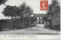 DUN LE PALLETEAU  - LA GARE ET L'AVENUE - EDITEUR P.M. - Dun Le Palestel