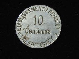 Jeton 10 Centimes établissements Peugeot Valentigney   **** EN ACHAT IMMEDIAT **** - Monetari / Di Necessità