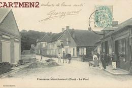 FRESNEAUX-MONTCHEVREUIL LE PONT DEVANTURE COMMERCE ANIMEE 60 OISE - Unclassified