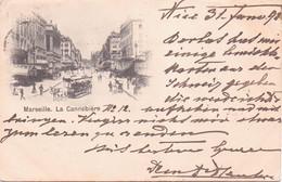 Schöne ALTE  AK   MARSEILLE / Dep. 13   - La Canebiere -  1898 Gelaufen. - Altri