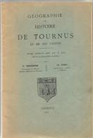 Géographie Et Histoire De Tournus Et De Son Canton. Ouvrage Spécialement Publié Pour Les écoles. E. Trezenem Et Ch. Dard - 1901-1940