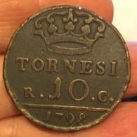NAPOLI Ferdinando IV Di Borbone Primo Periodo 1759-1799 10 Tornesi 1798  D.205 - Napoli & Sicilia