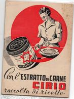 CIRIO - CON L'ESTRATTO DI CARNE - RACCOLTA DI RICETTE NAPOLI 1939 - Maison Et Cuisine